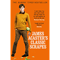 James Acaster's Classic Scrapes - The Hilarious Sunday Times Bestseller (English Edition)