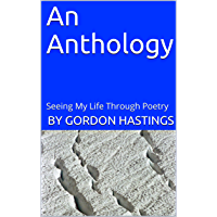 An Anthology: Seeing My Life Through Poetry (English Edition)