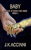 Baby: An Alien Apocalyptic Saga (Species Intervention #6609 Series Book 1)