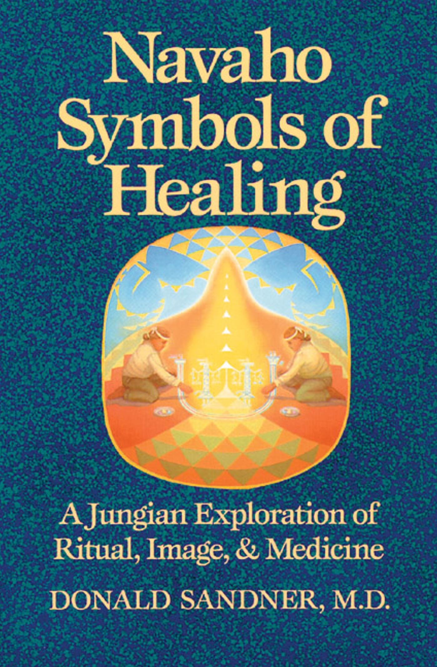 Navaho Symbols of Healing: A Jungian Exploration of Ritual, Image, and Medicine por Donald Sandner