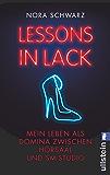 Lessons in Lack: Mein Leben als Domina zwischen Hörsaal und SM-Studio