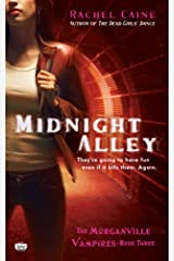 Midnight Alley (Morganville Vampires, Book 3): The Morganville Vampires, Book III Kindle Edition