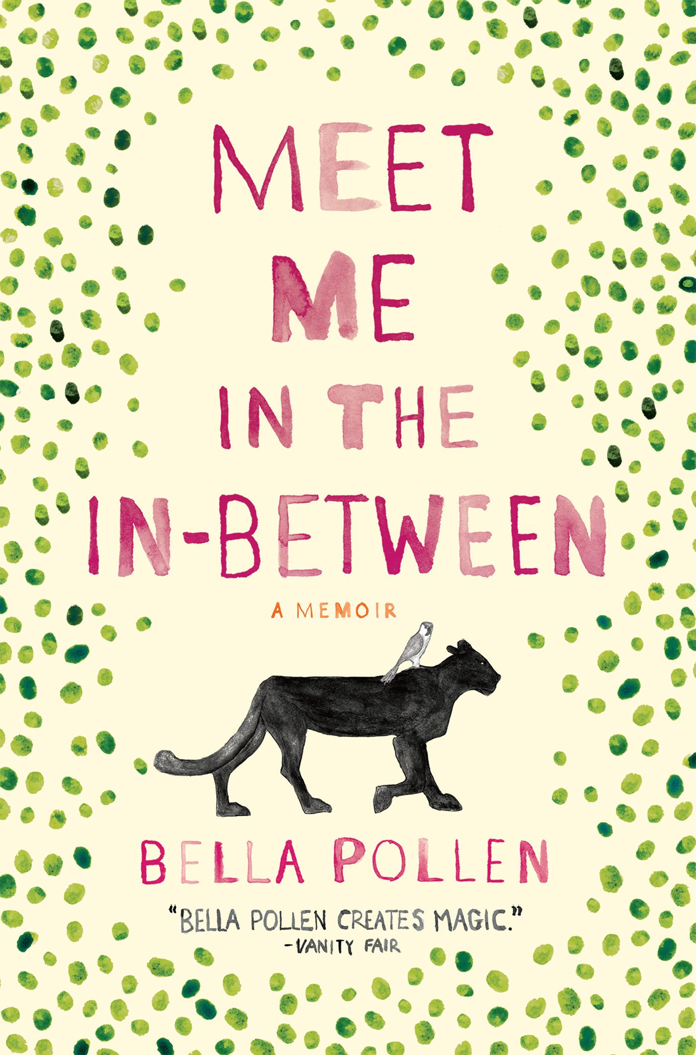 Meet Me In The Inbetween: A Memoir: Bella Pollen: 9780802126580:  Amazon: Books