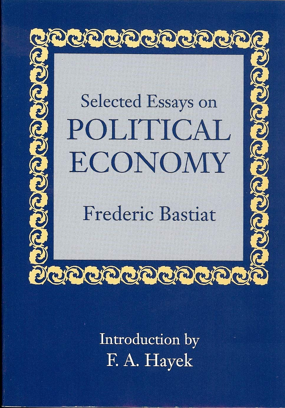 frederic bastiat selected essays on political economy