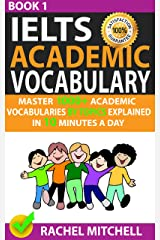 Ielts Academic Vocabulary: Master 1000+ Academic Vocabularies By Topics Explained In 10 Minutes A Day (Book 1) Kindle Edition