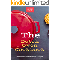 The Dutch Oven Cookbook: Delectable Dutch Oven Recipes!