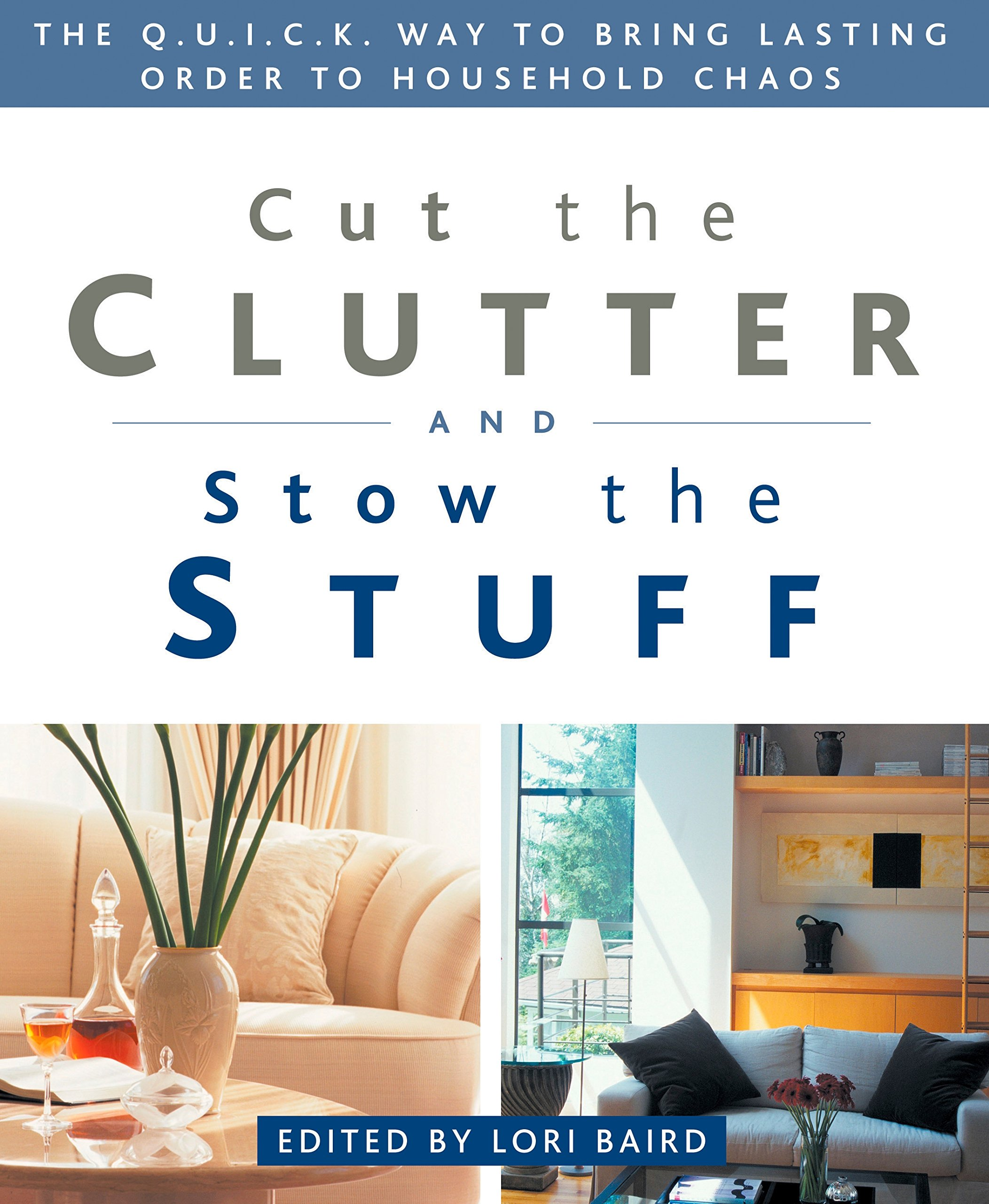 Household Chaos Makes Bringing Up >> Cut The Clutter And Stow The Stuff The Q U I C K Way To Bring