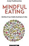 Mindful eating. Cambia il tuo modo di pensare il cibo