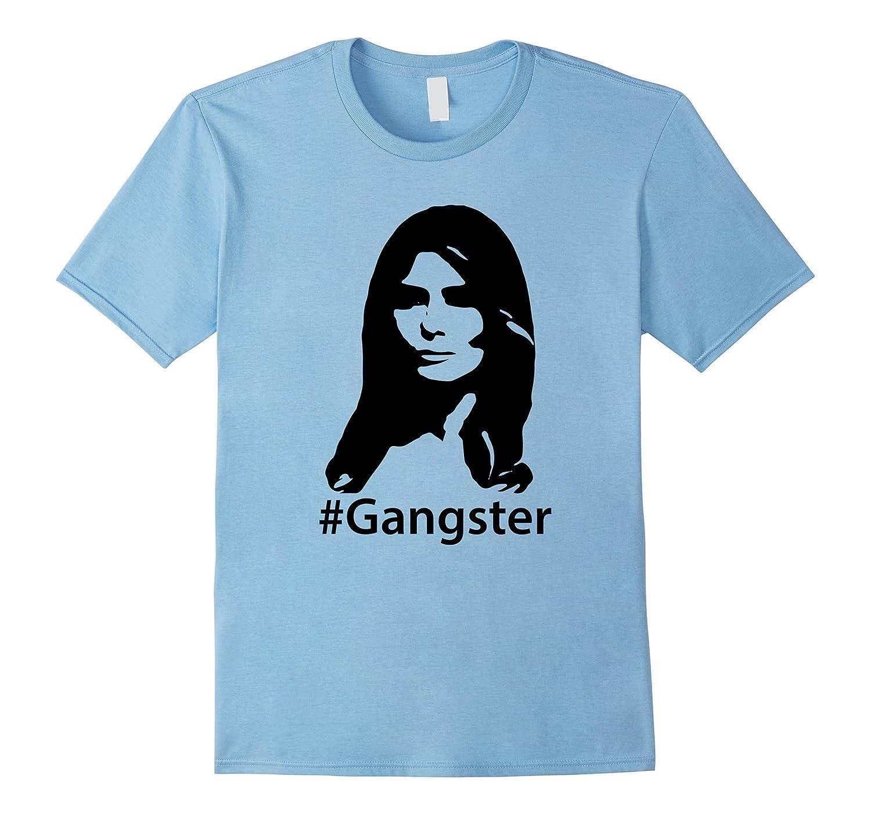 99a4dfe6 Melania Trump Gangster Tee Shirt-TH - TEEHELEN