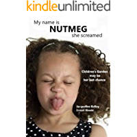 My name is NUTMEG she screamed: social work attachment mindfulness  children nonfiction abuse whisperer