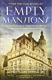 Empty Mansions: The Mysterious Life of Huguette Clark and the Spending of a Great American Fortune