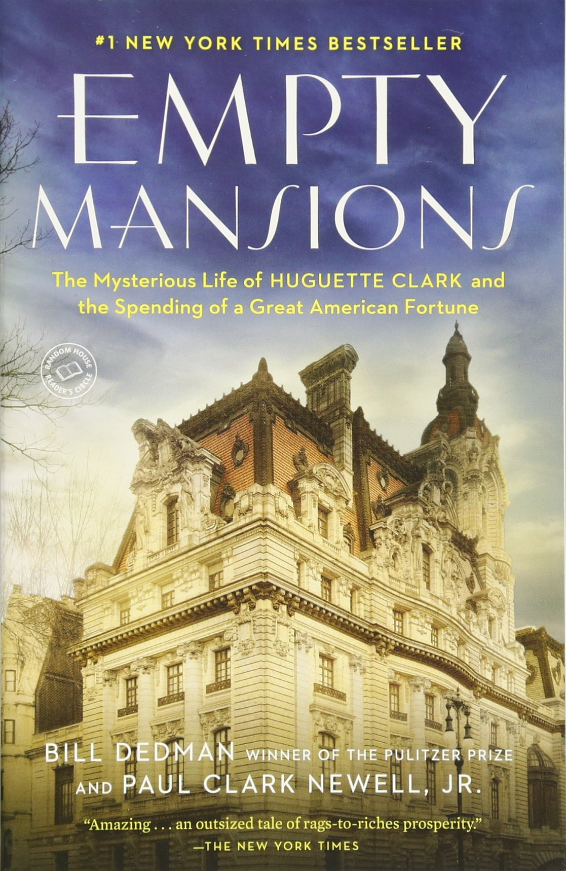 Empty Mansions: The Mysterious Life Of Huguette Clark And The Spending Of A  Great American Fortune: Bill Dedman, Paul Clark Newell Jr: 8601420343979: