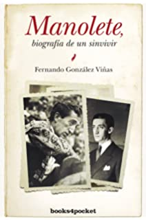 Manolete. Biografía De Un Sinvivir (Ensayo y Divulgación)