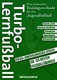 Turbo-Lernfußball: Eine innovative Trainingsmethode für den Jugendfußball