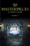 50 Masterpieces of Gothic Fiction Vol. 1: Dracula, Frankenstein, The Tell-Tale Heart, The Picture Of Dorian Gray…