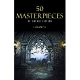 50 Masterpieces of Gothic Fiction Vol. 1: Dracula, Frankenstein, The Tell-Tale Heart, The Picture Of Dorian Gray... (Hallowee