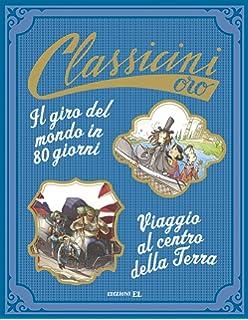 Il giro del mondo in 80 giorni (Alla scoperta dei grandi classici) (Italian Edition)