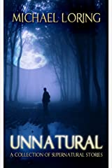 Unnatural: A Collection of Supernatural Stories Kindle Edition