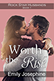Worth The Risk: A Christian romance novel (Rock Star Husbands Book 1)
