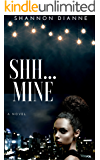 Shh...Mine (This. Is. Not. Over. Book 1)
