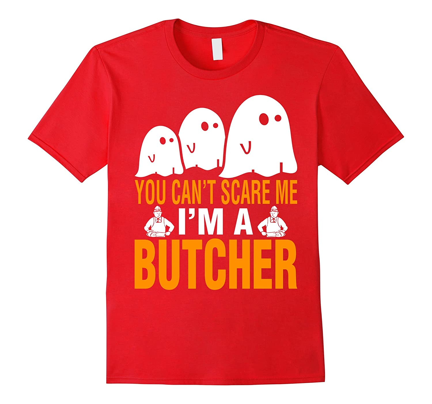 You cant scare me I am a Butcher Halloween T-Shirt-TD