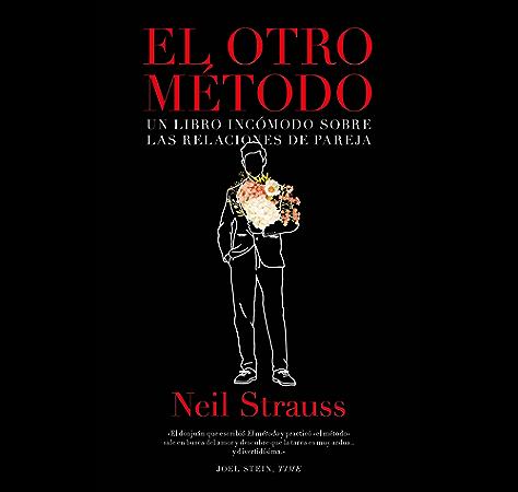 El otro método: Un libro incómodo sobre las relaciones de pareja (No Ficción) eBook: Strauss, Neil, Ruiz, Beatriz: Amazon.es: Tienda Kindle