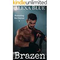 Brazen (Protecting Her Curves Book 3)