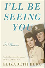 I'll Be Seeing You: A Memoir Kindle Edition