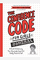 The Confidence Code for Girls Journal: A Guide to Embracing Your Amazingly Imperfect, Totally Powerful Self Paperback