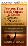 Prayers That Break Curses and Spells, and Release  Favors and Breakthroughs: 55 Powerful Prophetic Prayers And Declarations for Breaking Curses and Spells ... Favors in Your Life. (English Edition)