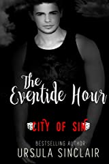 The Eventide Hour: City of Sin Kindle Edition