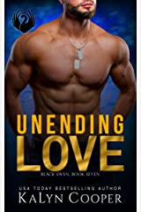 Unending Love: Alex & Katlin: Second Chance Military Romance (Black Swan Book 7) Kindle Edition