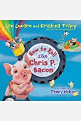 How to Roll Like Chris P. Bacon Kindle Edition