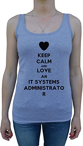 Keep Calm And Love An It Systems Administrator Mujer De Tirantes Camiseta Gris Todos Los Tamaños Wom...