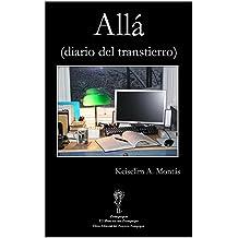 Allá (diario del transtierro) (Spanish Edition) Nov 30, 2013