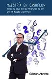 Maestría en Cashflow: Todo lo que sé de finanzas lo sé por el juego Cashflow (Spanish Edition)