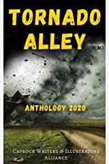 Tornado Alley: An Anthology from Caprock Writers and Illustrators Alliance Kindle Edition
