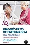 Diagnósticos de Enfermagem da NANDA-I: Definições e Classificação - 2018/2020