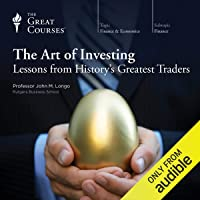 The Art of Investing: Lessons from History's Greatest Traders