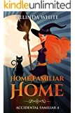 Home Familiar Home (Accidental Familiar Book 4)