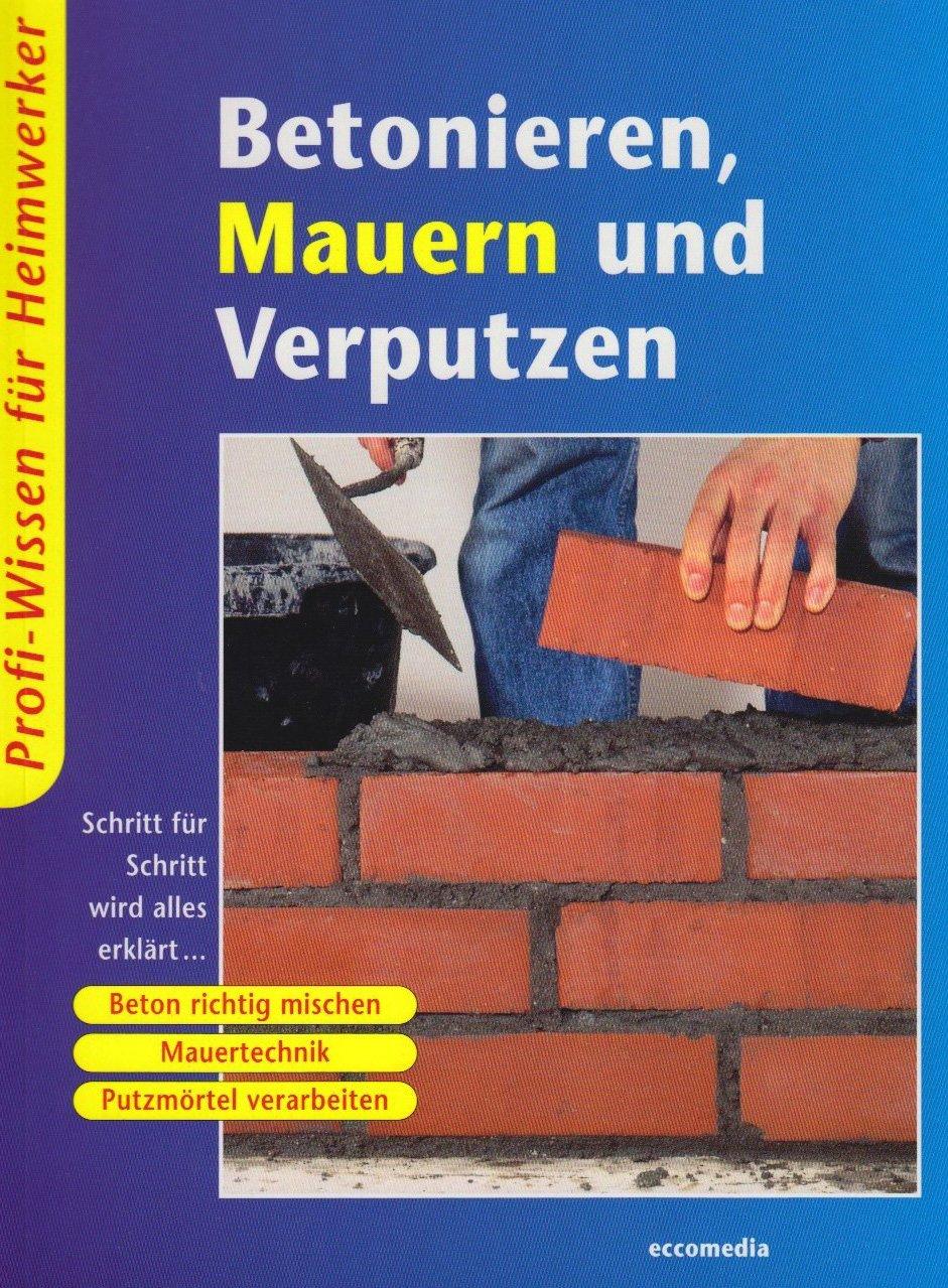 Betonieren, Mauern und Verputzen