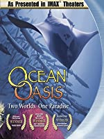 IMAX Ocean Oasis Two Worlds - One Paradise