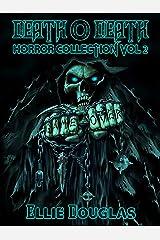 Death O Death Horror Collection Vol 2 Kindle Edition