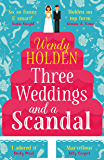 Three Weddings and a Scandal: The laugh-out-loud read of the year (The Laura Lake series)