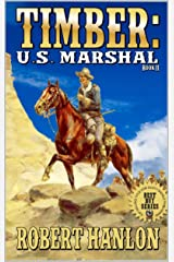"""Timber: United States Marshal: Marshal Jake Timber: The Last Bounty: The Exciting Eleventh Western In The """"Timber: United States Marshal"""" Series! (Timber: ... States Marshal Western Series Book 11) Kindle Edition"""