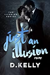 Just an Illusion - Encore (The Illusion Series Book 5) Kindle Edition