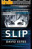 Slip: A SciFi Dystopian Thriller (The Slip Trilogy Book 1)