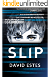 Slip: A SciFi Dystopian Thriller (The Slip Trilogy Book 1) (English Edition)