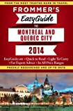 Frommer's EasyGuide to Montreal and Quebec City 2014 (Easy Guides)