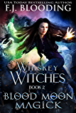 Blood Moon Magick (Whiskey Witches Book 2)
